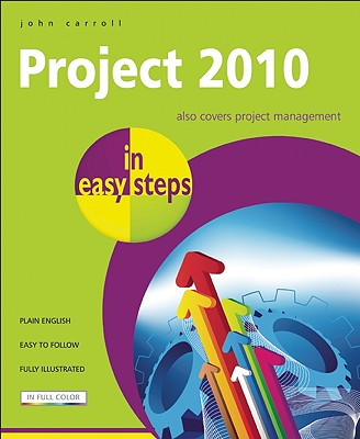 Project 2010 in Easy Steps By Carroll, John